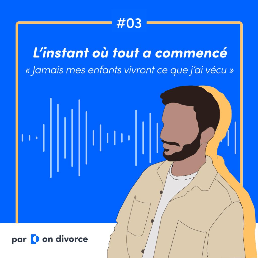 Podcast on divorce épisode 3